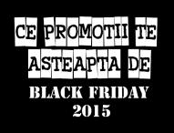Oferte Black Friday pregatite de comercianti